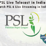 PSL Live Telecast in India – Watch PSL 6 Live Streaming in India