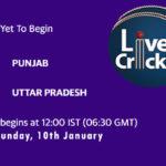 PUN vs UP Live Score, Syed Mushtaq Ali Trophy, PUN vs UP Scorecard Today, PUN vs UP Playing XIs
