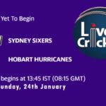 SIX vs HUR Live Score, Big Bash League, 2020/21, SIX vs HUR Scorecard Today Match, Playing XI, Pitch Report