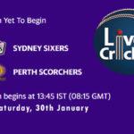 SIX vs SCO Live Score, Qualifier, Big Bash League, SIX vs SCO Scorecard Today Match, Playing XI, Pitch Report
