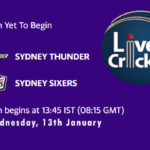 THU vs SIX Live Score, Big Bash League, Dream11 Fantasy Cricket Tips, Playing XI, Pitch Report
