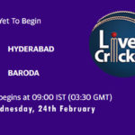 HYD vs BRD Live Score, Vijay Hazare Trophy, HYD vs BRD Scorecard Today, HYD vs BRD Playing XIs