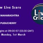 MAH vs PUD Live Score, Vijay Hazare Trophy, 2021, MAH vs PUD Scorecard Today, MAH vs PUD Playing XIs