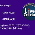 TN vs JHA Live Score, Vijay Hazare Trophy, 2021, TN vs JHA Scorecard Today, TN vs JHA Playing XIs