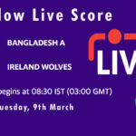 BN-A vs IR-A Live Score, Match 3, Ireland Wolves tour of Bangladesh, 2021, BN-A vs IR-A Dream11 Today Match