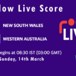 NSW vs WAU Live Score, Marsh One Day Cup, 2021, NSW vs WAU Dream11 Today Match