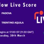PAD vs TRA Live Score, ECS Italy, Venice, 2021, PAD vs TRA Scorecard Today