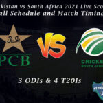 PAK vs SA 2021 Live Score, Full Schedule and Match Timings