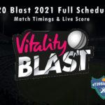 T20 Blast 2021 Full Schedule, Match Timings & Live Score