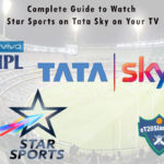 Complete Guide to Watch Star Sports on Tata Sky on Your TV/Smartphones