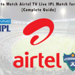 How to Watch Airtel TV Live IPL Match for Free [Complete Guide]