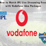 How to Watch IPL Live Streaming Free with Vodafone Idea Packages