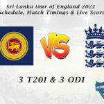Sri Lanka tour of England 2021 Schedule, Match Timings & Live Score