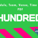 The Hundred 2021 Schedule, Team, Venue, Time Table, PDF