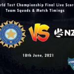 ICC World Test Championship Final Live Score, Team Squads & Match Timings
