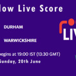 DUR vs WAS Live Score, T20 Blast, 2021, DUR vs WAS Playing XIs