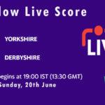 YOR vs DER Live Score, T20 Blast, 2021, YOR vs DER Playing XIs